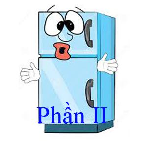 Sửa tủ lạnh: Nguyên nhân làm cho tủ lạnh kêu và cách khắc phục phần II